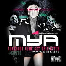 Mya-Somebody-Come-Get-This-Bitch